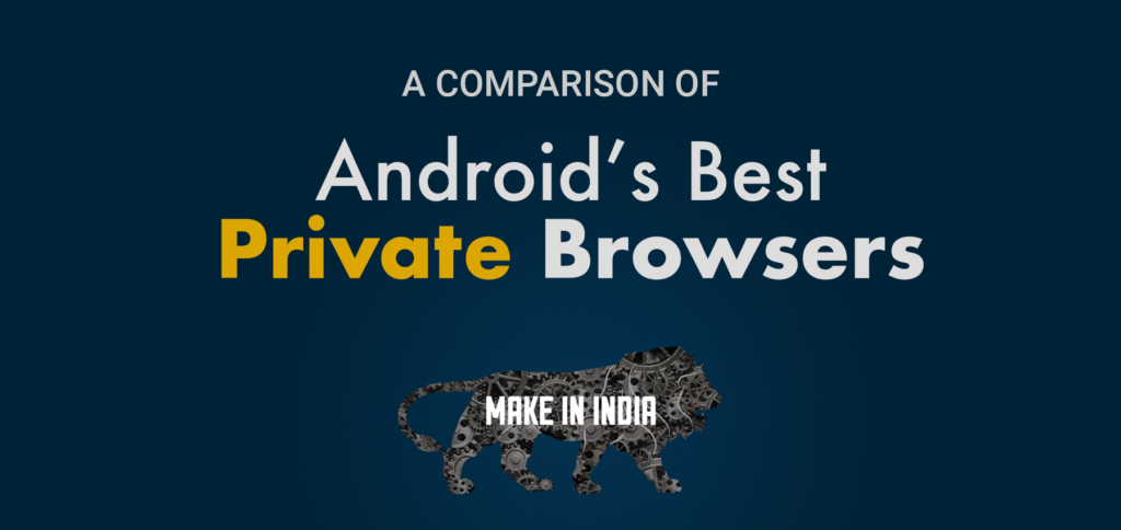 Best Private Browsers Made in India